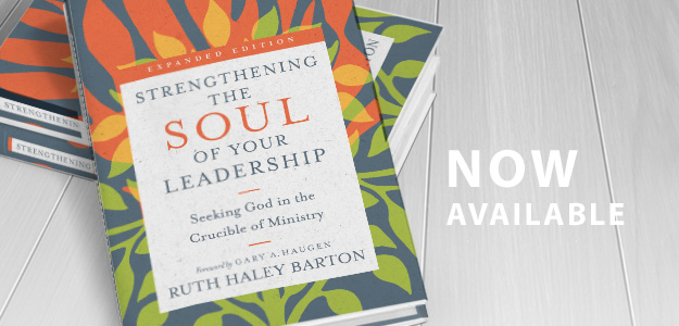 Expanded Edition: Strengthening the Soul of Your Leadership by Ruth Haley Barton