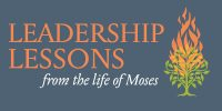 Leadership Lessons from the Life of Moses