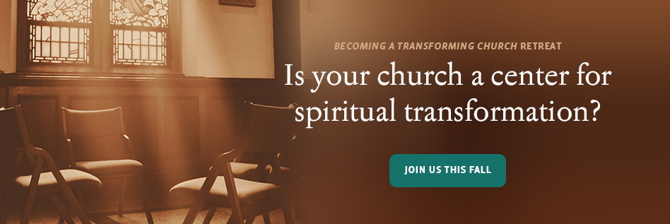 Is your church a center for spiritual transformation? Becoming a Transforming Church Retreat