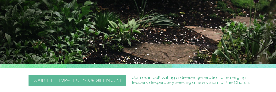 Join us in cultivating a diverse generation of emerging leaders desperately seeking a new vision for the Church.