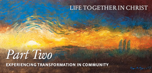 Life together in Christ part 2