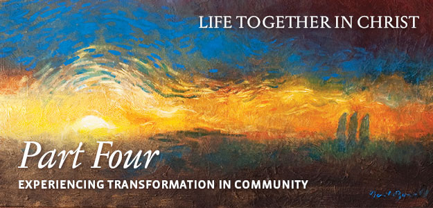 Part 4 - Experiencing Transformation in Community