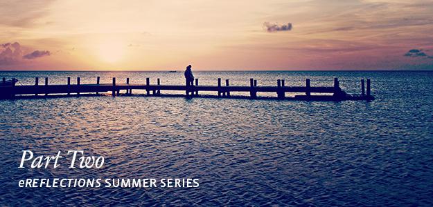 Part 2: eReflections Summer Series