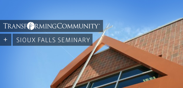 Transforming Community + Sioux Falls Seminary